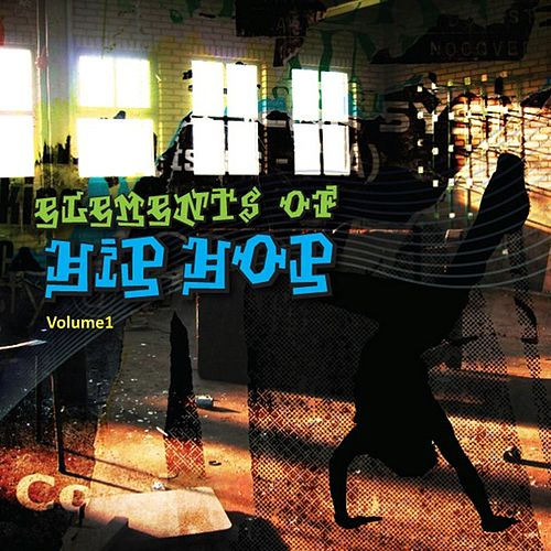 Elements of Hip Hop Vol 1 by Various Artists