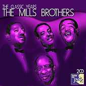Play & Download The Classic Years by The Mills Brothers | Napster