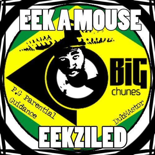 Eekziled by Eek-A-Mouse
