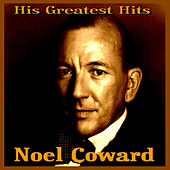 Play & Download Noel Coward  His Greatest Hits by Noel Coward | Napster