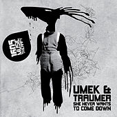 She Never Wants To Come Down by Umek