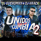 Play & Download Unidos Por La Cumbia Vol.2 by DJ Gueromixx | Napster