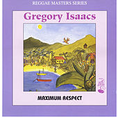 Play & Download Maximum Respect by Gregory Isaacs | Napster