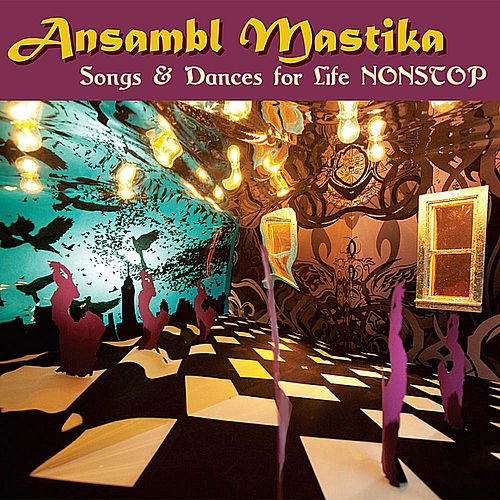 Play & Download Songs and Dances for Life Nonstop by Ansambl Mastika | Napster