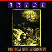 Show No Mercy (The Originals: Disc One) by Bride
