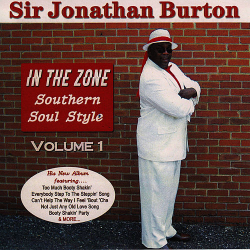 Play & Download In The Zone: Southern Soul Style Volume 1 by Sir Jonathan Burton  | Napster