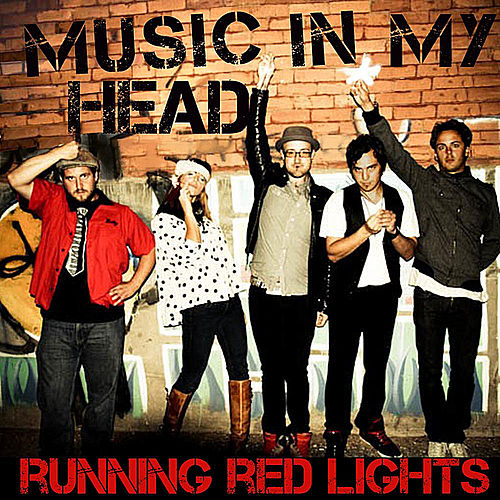 Music In My Head by Running Red Lights
