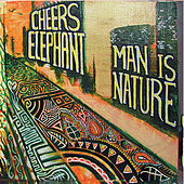 Man is Nature by Cheers Elephant