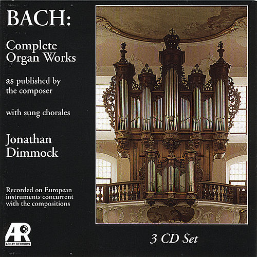 Play & Download Bach:  Complete Organ Works as published by the composer by Jonathan Dimmock | Napster