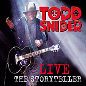 Todd Snider Live-The Storyteller by Todd Snider
