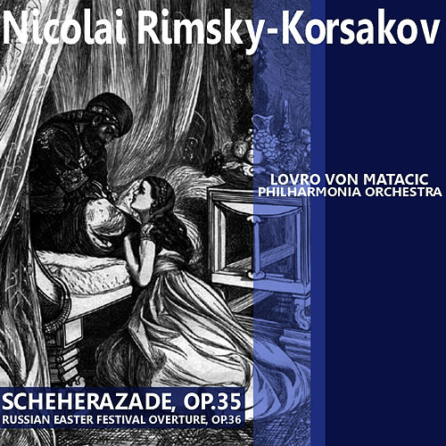 Play & Download Rimsky-Korsakov: Scheherazade & Russian Easter Festival Overture by Philharmonia Orchestra | Napster