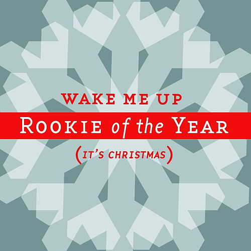 Play & Download Wake Me Up (It's Christmas) feat. Lisa Sansouci from Joy Island by Rookie Of The Year | Napster