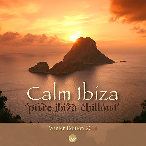 Calm Ibiza - Winter Edition 2011 by Various Artists