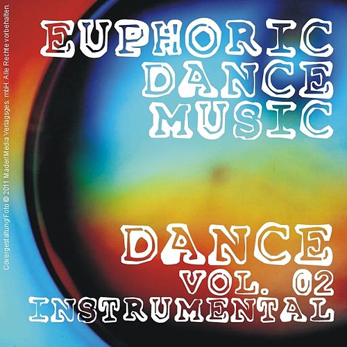 Play & Download Euphoric Dance Music - Dance Vol. 02 (Instrumental) by Various Artists | Napster