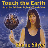 Touch the Earth by Elaine Silver