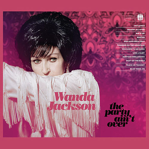 Play & Download The Party Ain't Over by Wanda Jackson | Napster