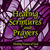 Play & Download Healing Scriptures and Prayers Vol. 3: Healing Names of God by Jeff Doles | Napster