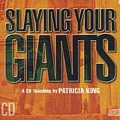 Slaying Giants by Patricia King
