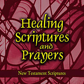 Play & Download Healing Scriptures and Prayers, Vol. 2: New Testament by Jeff Doles | Napster