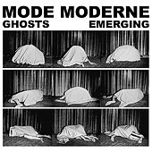 Ghosts Emerging by Mode Moderne