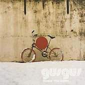 Dance You Down by Gus Gus