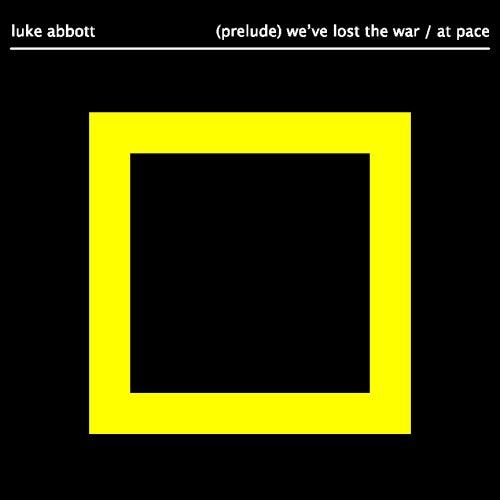 (Prelude) We've Lost The War by Luke Abbott