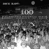 Play & Download 100 (Philadelphia Historical Remix) [feat. Freeway, Schooly D, EST, & Bonic) by Dice Raw | Napster