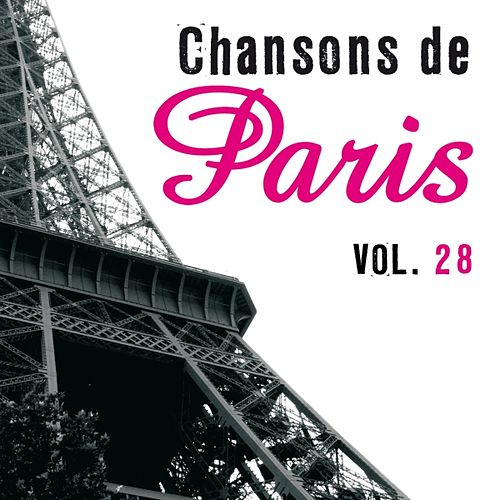 Play & Download Chansons de Paris, vol. 28 by Various Artists | Napster