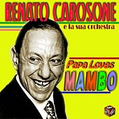 Play & Download Papa Loves Mambo by Renato Carosone | Napster