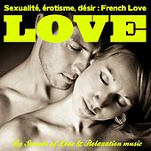 Play & Download Sexualité, érotisme et désir : French Love (Détente, relaxation et stimulation du désir) by Relaxation  Big Band | Napster