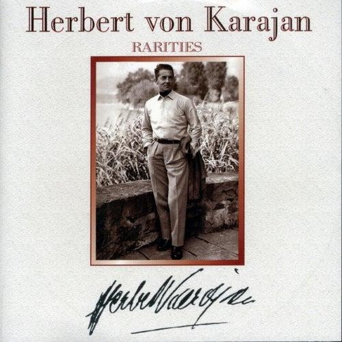 Play & Download Herbert von Karajan : Rarities by Various Artists | Napster