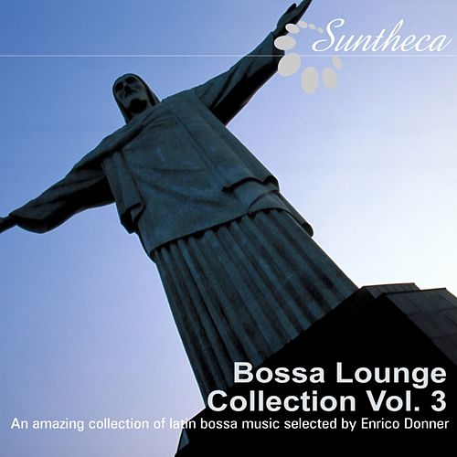 Play & Download Bossa Lounge Collection, Vol. 3 (Latin Bossa Music Selected By Enrico Donner) by Various Artists | Napster