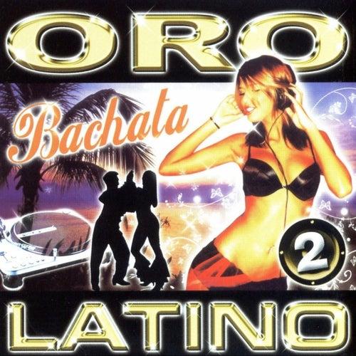 Play & Download Oro Latino Bachata 2 by Various Artists | Napster