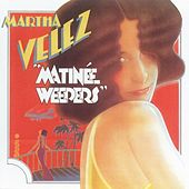 Play & Download Matinee Weepers by Martha Velez | Napster