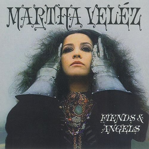 Play & Download Fiends & Angels by Martha Velez | Napster
