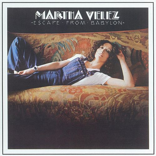 Play & Download Escape Form Babylon by Martha Velez | Napster