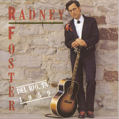 Play & Download Del Rio, Tx 1959 by Radney Foster | Napster