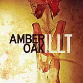 Play & Download Illt by Amber Oak | Napster