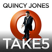Take 5 by Quincy Jones