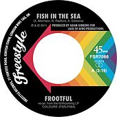 Play & Download Fish In The Sea by Frootful | Napster