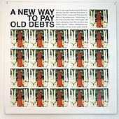 A New Way To Pay Old Debts by Bill Orcutt