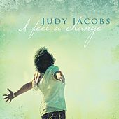 Play & Download I Feel A Change by Judy Jacobs | Napster