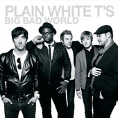 Play & Download Big Bad World by Plain White T's | Napster