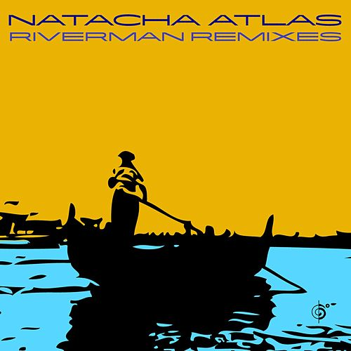 River Man Remixes by Natacha Atlas