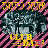 Play & Download Club Daze, Vol. 1 by Twisted Sister | Napster