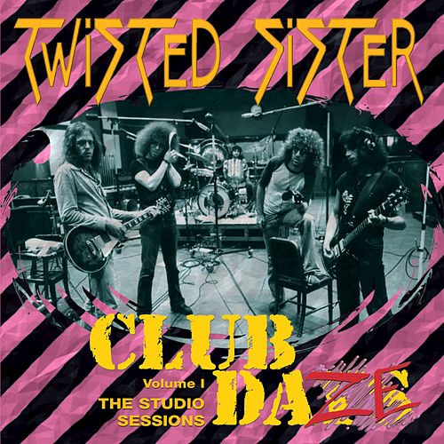 Play & Download Club Daze, Vol. 1 by Twisted Sister   Napster