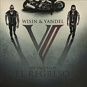 Play & Download Los Vaqueros, El Regreso by Wisin y Yandel | Napster