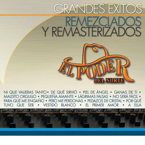 Play & Download Grandes Éxitos Remezclados y Remasterizados by El Poder Del Norte | Napster