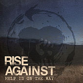 Play & Download Help Is On The Way by Rise Against | Napster