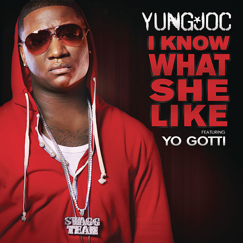 I Know What She Like by Yung Joc